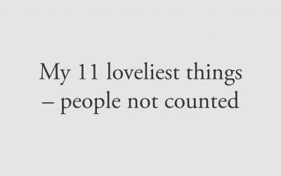 My 11 Loveliest Things